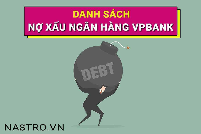 Danh sách nợ xấu ngân hàng VPBank: Tăng đột biến nhất 2021!