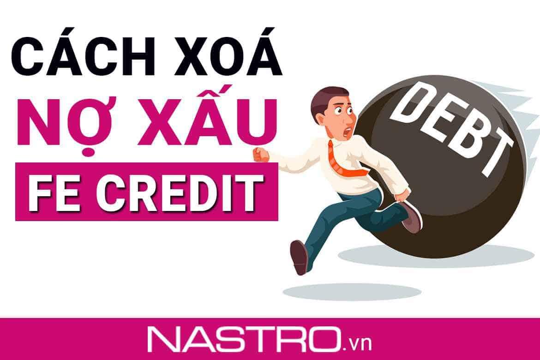 [Có hướng dẫn] Cách xoá nợ xấu FE Credit: 03 Bước đơn giản.