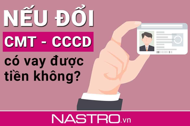 Nếu Thẻ Căn Cước khác với CMT thì có xóa trạng được nợ xấu Ko