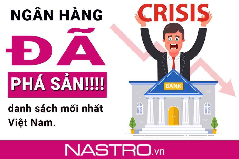 [Danh sách] Những ngân hàng đã phá sản ở Việt Nam mới 2021.