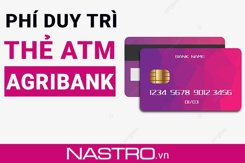 [Cập nhật] Phí duy trì thẻ ATM Agribank 2021: Có tăng không?