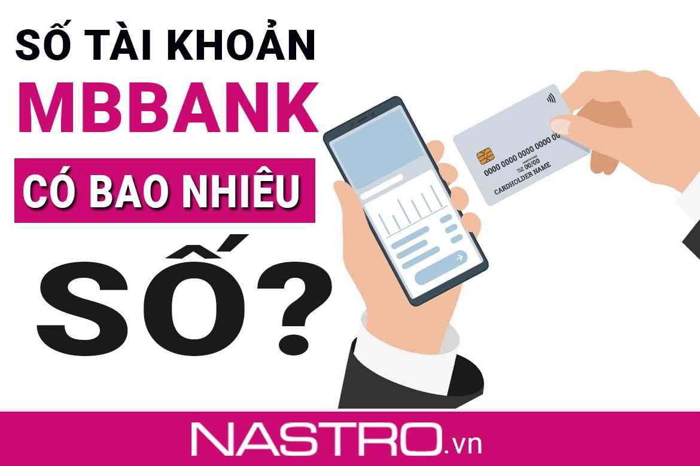 [Hướng dẫn] Số tài khoản MBBank có bao nhiêu số?