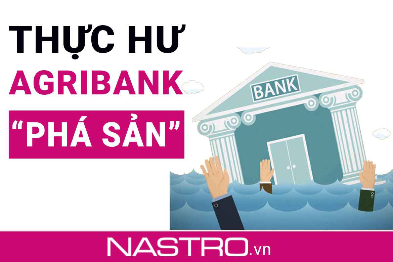 [Sự thật] Ngân hàng Agribank phá sản, làm ăn thua lỗ không?