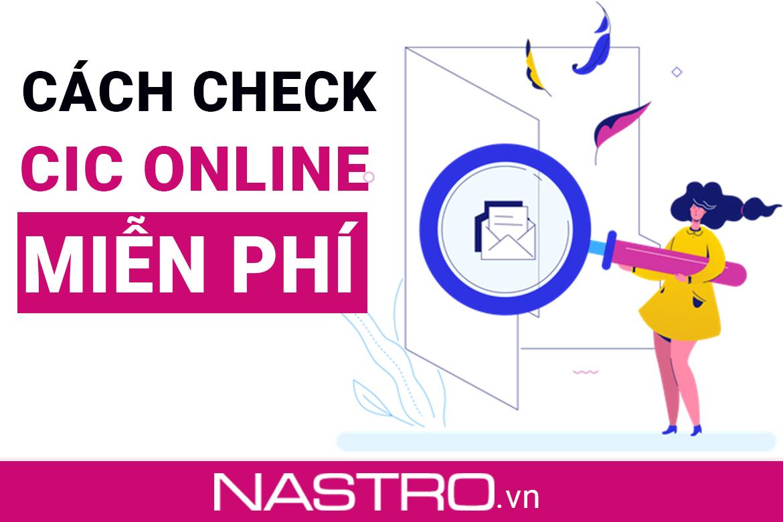 TOP+3 Cách check CIC Online miễn phí: Có kết quả 15 phút.