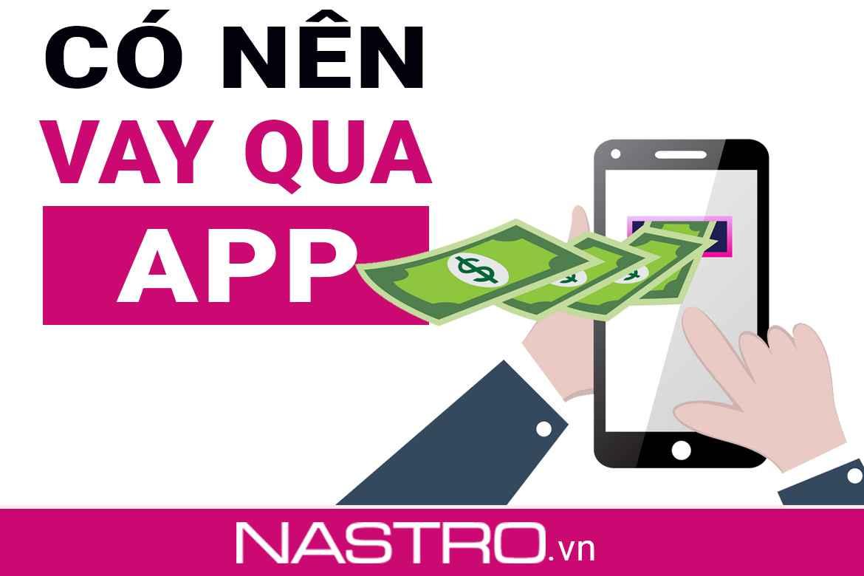 Có nên vay tiền qua app: Kinh nghiệm vay nhanh, lãi thấp