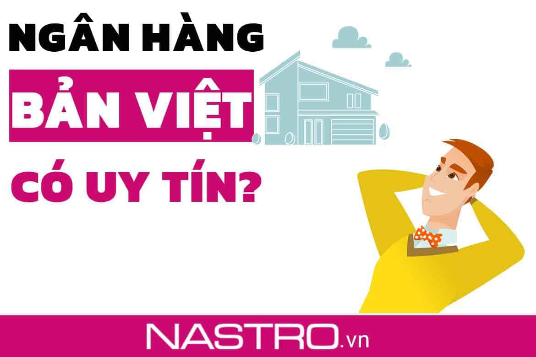 [Hỏi đáp] Ngân hàng Bản Việt có tốt, uy tín không?