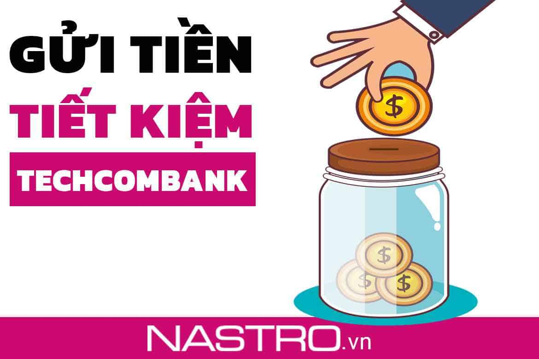 Cách tiết kiệm gửi góp hàng tháng Techcombank lãi suất cao